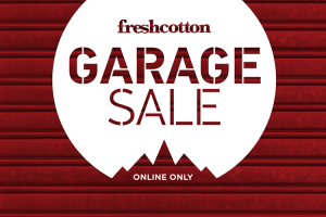 FreshCotton Garage Sale Online Only